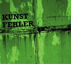 Cover-KUNSTFEHLER-2014-Musik-Koblenz-Band-Duo-Rock-Rap-Rockrap-Indierap-Indiepop-Crossover-CD-Album